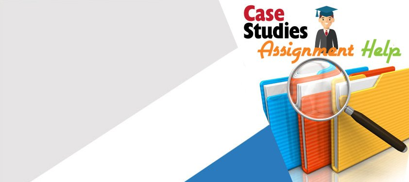 Students Assignment Help For Case Study