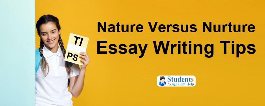 Nature Versus Nurture Essay Writing Tips