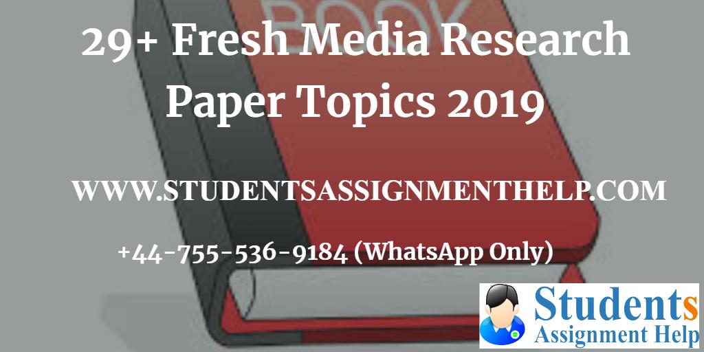 29+ Fresh Media Research Paper Topics 20191552653105-966316
