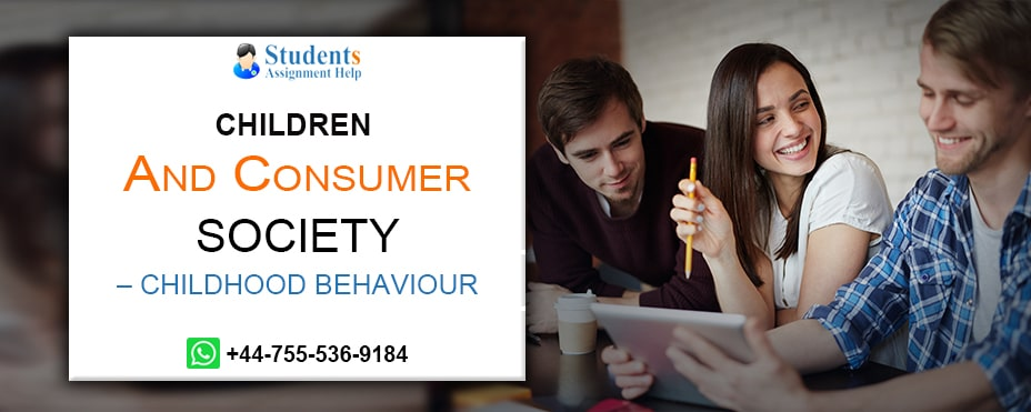 Children and Consumer Society - ChildHood Behaviour