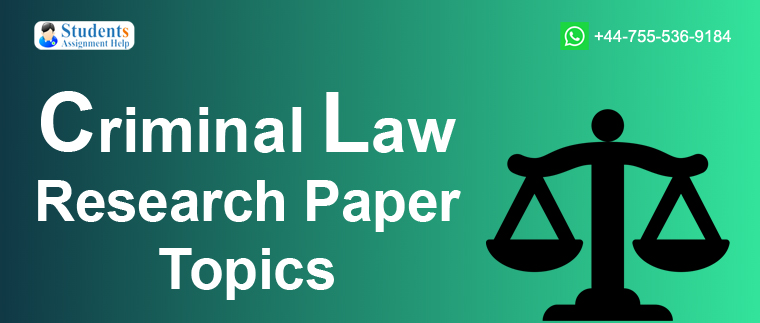 Criminal Law Research Paper Topics