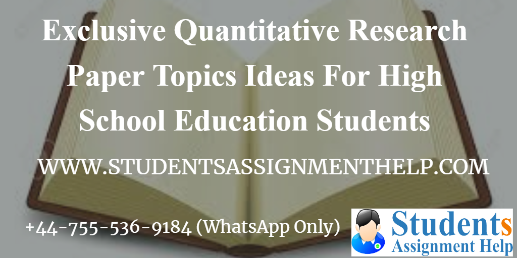 Exclusive Quantitative Research Paper Topics Ideas For High School Education Students1552736580-769459