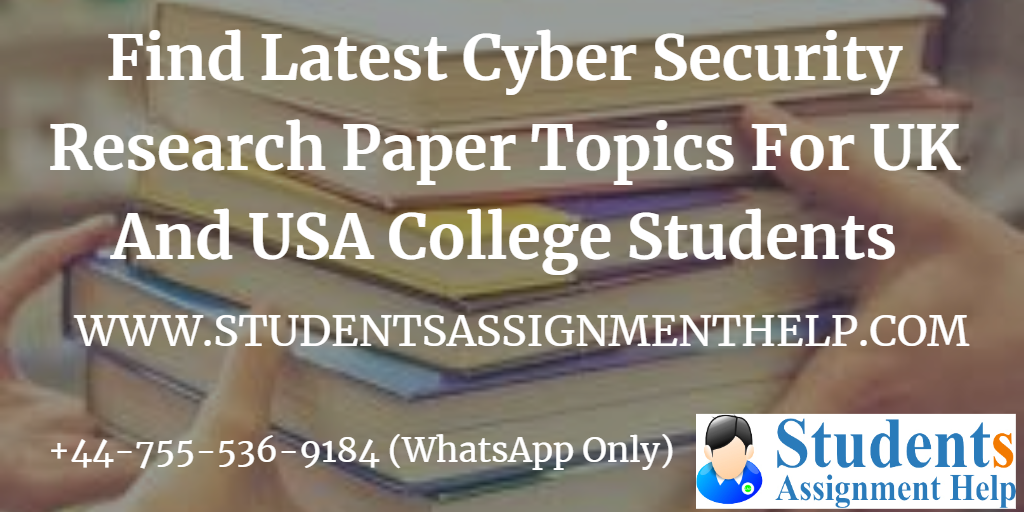 Find Latest Cyber Security Research Paper Topics For UK And USA College Students1552736741-103266