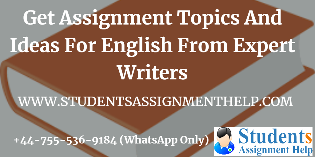 Get Assignment Topics And Ideas For English From Expert Writers1552739359-432452