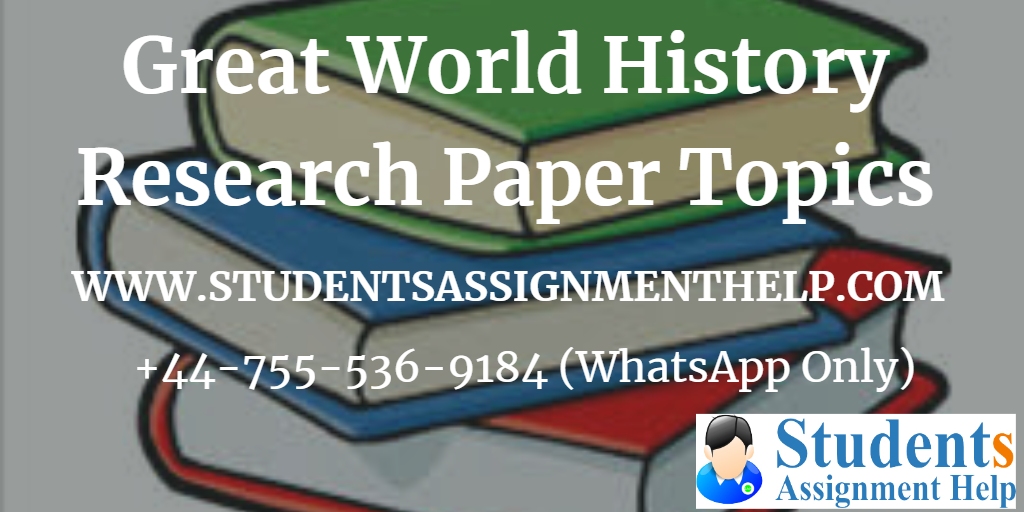 Great World History Research Paper Topics1552734889-206535