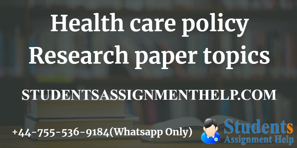 Health care policy Research paper topics