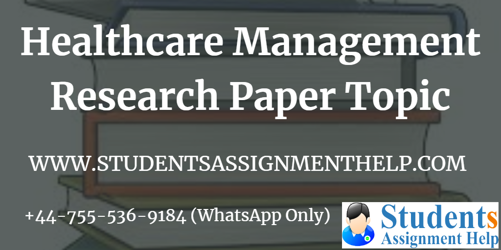 Healthcare Management Research Paper Topic1553251570-459343
