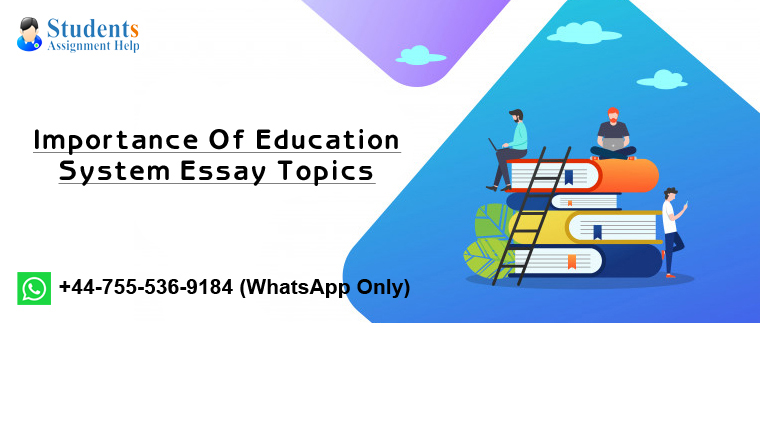 Importance Of Education System Essay Topics