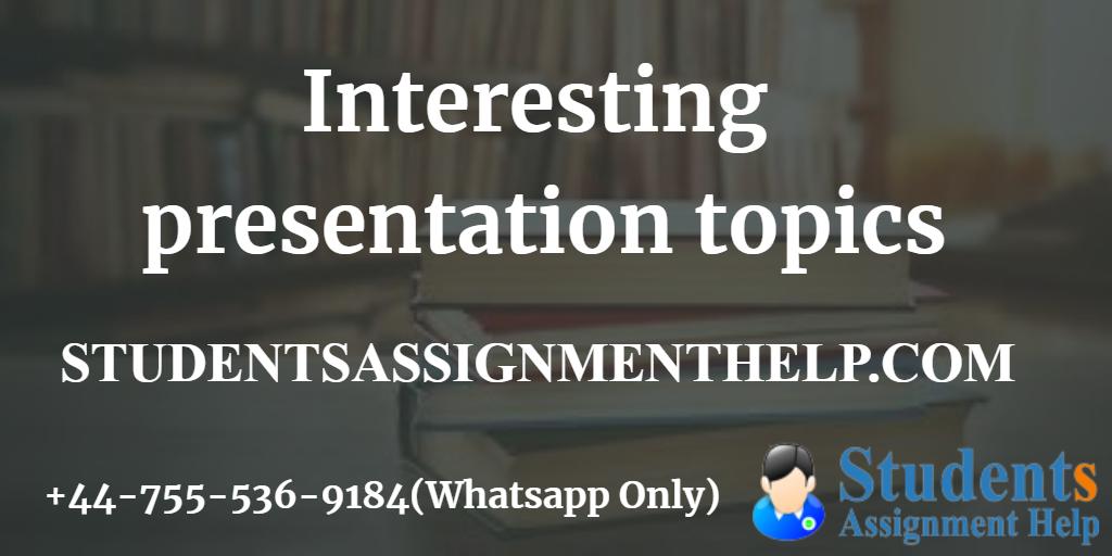 Interesting presentation topics