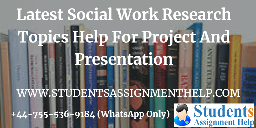 Interesting Social Work Research Proposal Topics Help for