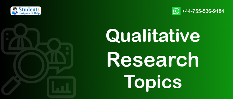 Qualitative Research Topics Idea 2020 | New Titles For USA,UK Students