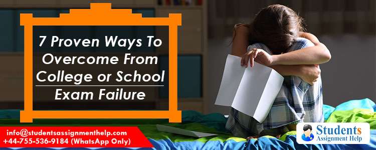 7-Proven-Ways-To-Overcome-From-College-or-School-Exam-Failure