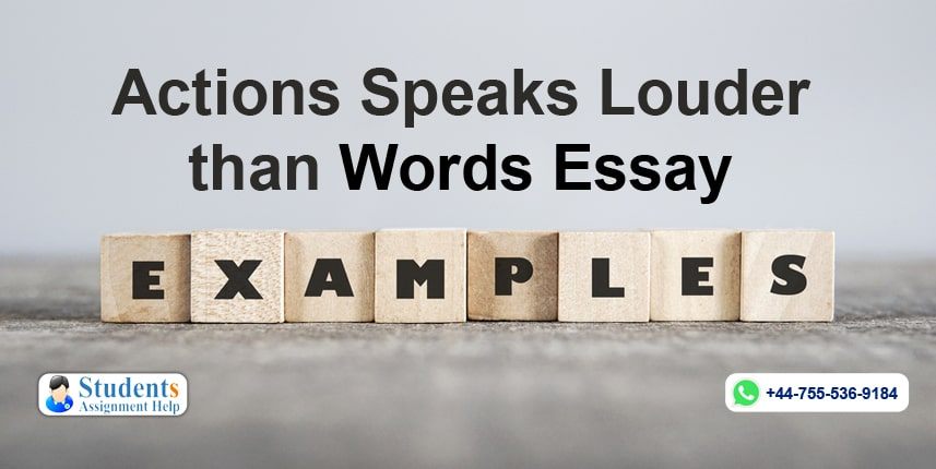 Actions Speaks Louder than Words Essay