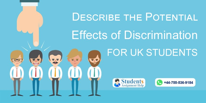 Describe the Potential Effects of Discrimination for UK Students