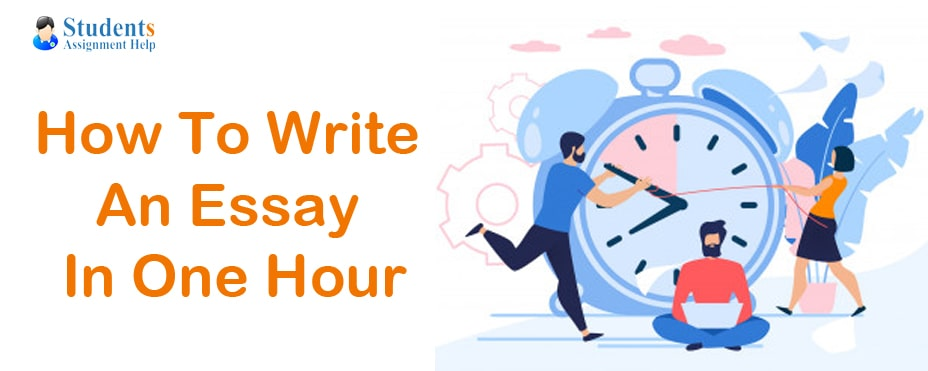 How To Write An Essay In One Hour