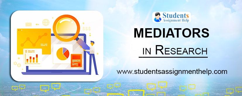 Mediators in Research
