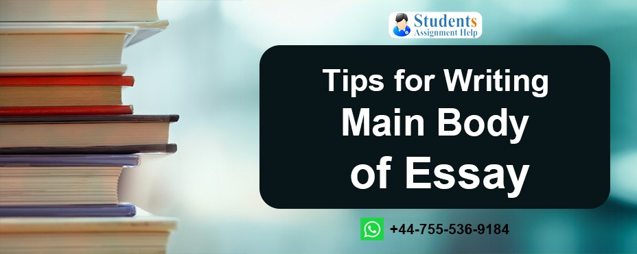 Tips for Writing Main Body of Essay