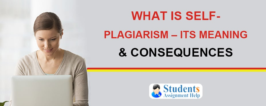 What is Self-Plagiarism - Its Meaning & Consequences