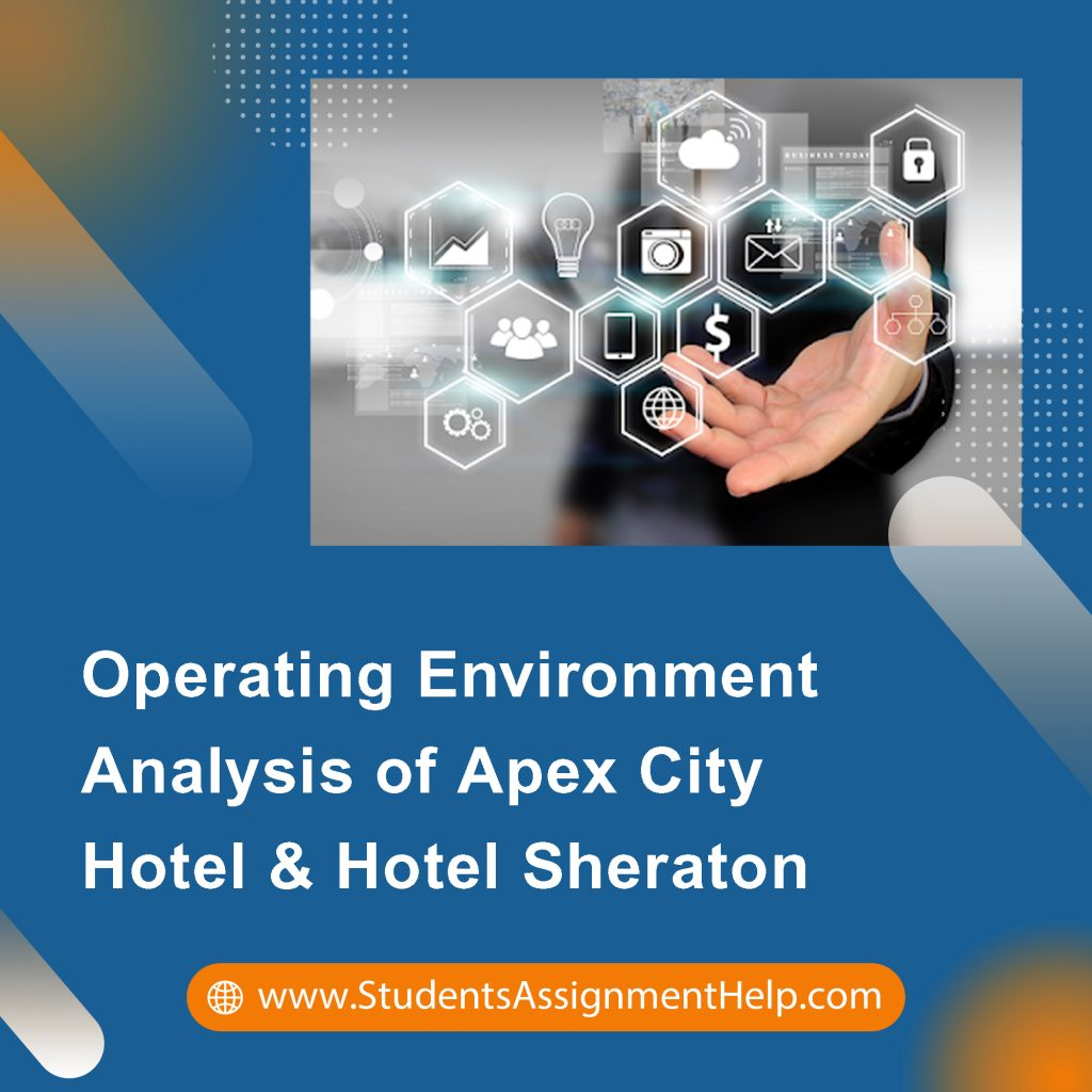 Operating Environment Analysis of Apex City Hotel & Hotel Sheraton