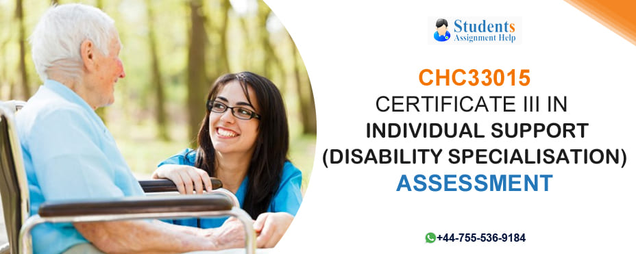 CHC33015: CERTIFICATE III IN INDIVIDUAL SUPPORT (DISABILITY SPECIALISATION) ASSESSMENT