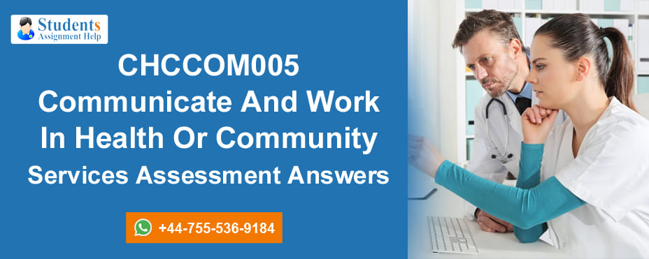 CHCCOM005 Communicate And Work In Health Or Community Services Assessment Answers
