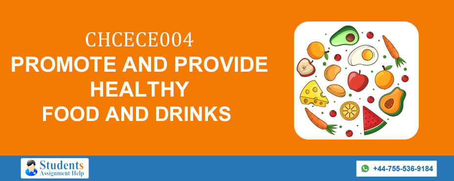 CHCECE004 PROMOTE AND PROVIDE HEALTHY FOOD AND DRINKS ASSESSMENT ANSWERS