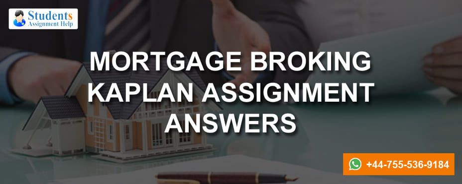 Mortgage Broking Kaplan Assignment Answers