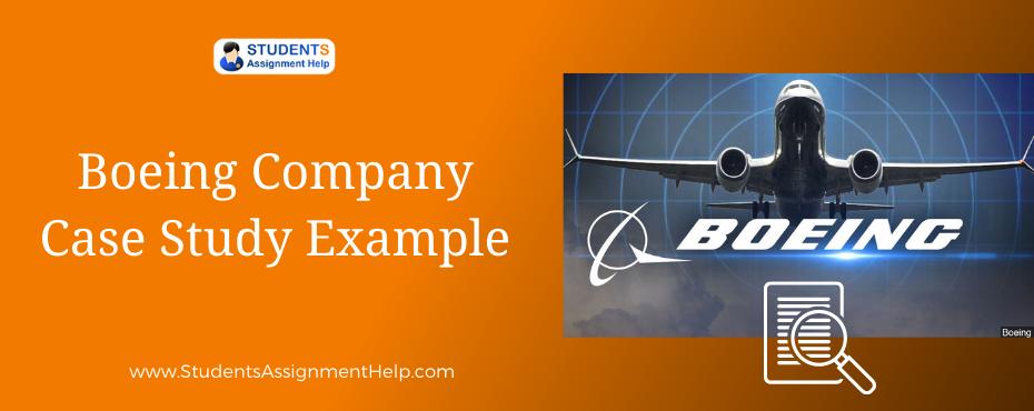 Boeing Company Case Study Example