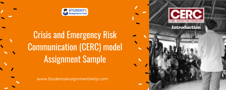 Crisis and Emergency Risk Communication (CERC) model Assignment Sample