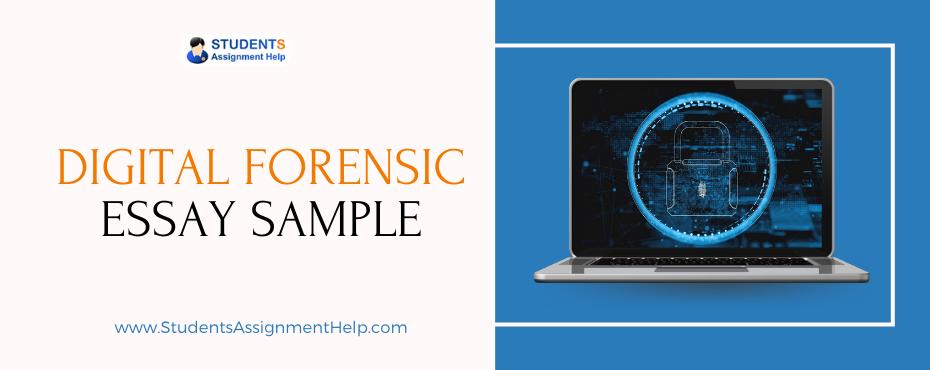 Digital Forensic Essay Sample