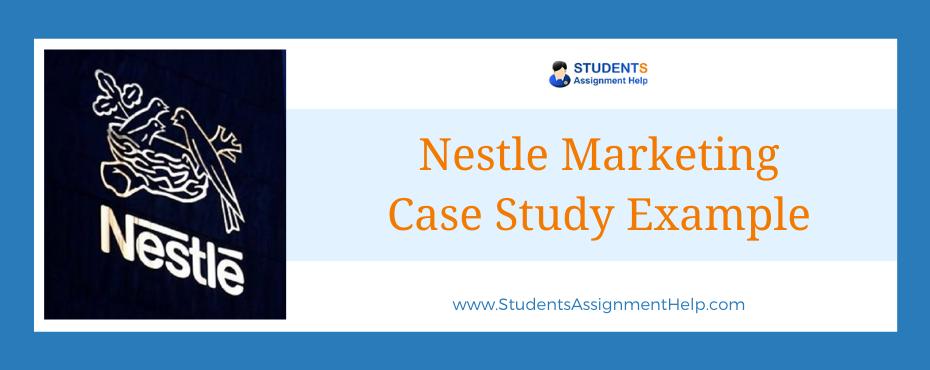 Nestle Marketing Case Study Example